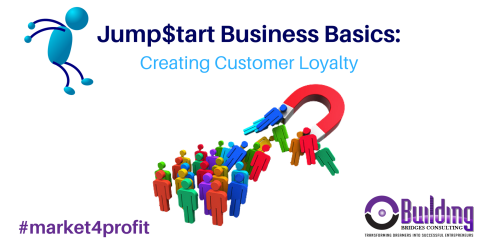 Jump$tart Business Basics- Creating Customer Loyalty.png